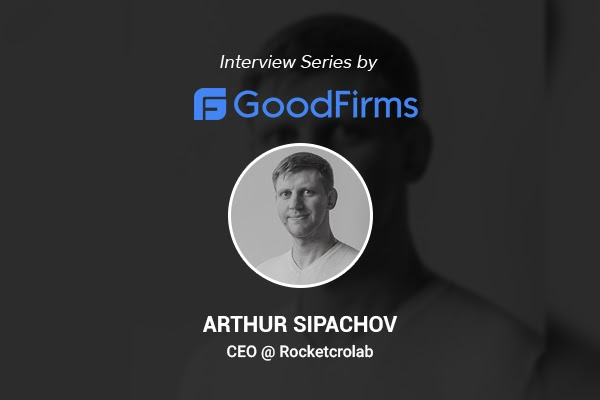 Rocket CRO Lab's CEO – Arthur Sipachov Believes in the Power of Smart Work rather Than Hard Work